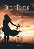 Desires: A Legacy Novel