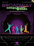 Broadway Songs 4 Kids: Songs Originally Sung on Stage by Children [With CD (Audio)]