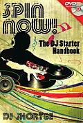 Spin Now The DJ Starter Handbook