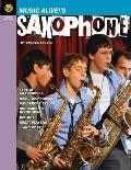 Music Alive!'s Saxophone: A Student's Guide to All Things Sax!
