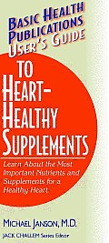 User's Guide to Heart-Healthy Supplements: Learn about the Most Important Nutrients and Supplements for a Healthy Heart. (Large Print 16pt)