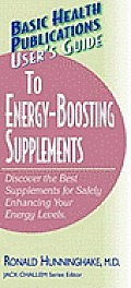 User's Guide to Energy-Boosting Supplements: Discover the Best Supplements for Safely Enhancing Your Energy Levels (Large Print 16pt)