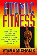 Atomic Fitness: The Alternative to Drugs, Steroids, Wacky Diets, and Everything Else That's Failed (Large Print 16pt)