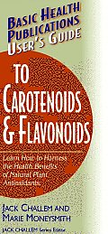 User's Guide to Carotenoids & Flavonoids: Learn How to Harness the Health Benefits of Natural Plant Antiozidants. (Large Print 16pt)