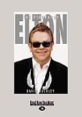 Elton: The Biography (Large Print 16pt)