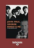 John, Paul, George, Ringo & Me (Large Print 16pt)