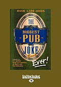 The Biggest Pub Joke Book Ever! 1 (Large Print 16pt)