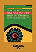 Salsa Soul & Spirit Leadership For A Multicultural Age Second Edition Large Print 16pt
