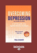 Overcoming Depression: A Self-Help Guide Using Cognitive Behavioral Techniques (Large Print 16pt)