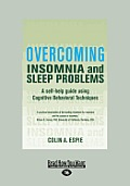 Overcoming Insomnia A Self Help Guide Using Cognitive Behavioral Techniques Large Print 16pt