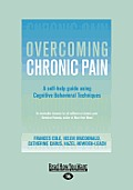 Overcoming Chronic Pain: A Self-Help Manual Using Cognitive Behavioral Techniques (Large Print 16pt)