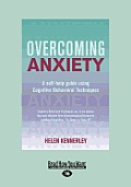 Overcoming Anxiety: A Self-Help Guide Using Cognitive Behavioral Techniques (Large Print 16pt)