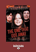 The One That Got Away: How I Escaped Death at the Hands of Fred and Rose West (Large Print 16pt)