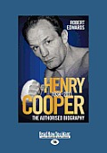 Henry Cooper 1934-2011: The Authorised Biography (Large Print 16pt)