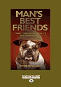 Man's Best Friends: True Stories of the World's Most Heroic Dogs (Large Print 16pt) Cover