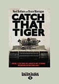 Catch That Tiger: Churchill's Secret Order That Launched the Most Astounding and Dangerous Mission of World War II (Large Print 16pt)