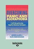 Overcoming Panic and Agoraphobia: A Self-Help Guide Using Cognitive Behavioral Techniques (Large Print 16pt)