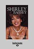 Shirley Bassey: Diamond Diva (Large Print 16pt)