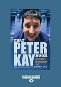 That Peter Kay Book: The Story of How Peter Kay Became Bolton's Biggest Export (Large Print 16pt)