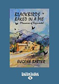 Blackbirds Baked in a Pie: (Memories of Rozinante) (Large Print 16pt)