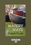 Watery Ways (Large Print 16pt)