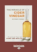 The Miracle of Cider Vinegar: Practical Tips for Home & Health (Large Print 16pt)
