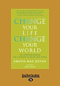 Change Your Life Change Your World (Large Print 16pt)