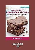 Quick & Easy Low-Sugar Recipes (Large Print 16pt)