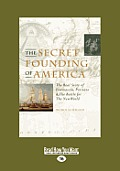 The Secret Founding of America: The Real Story of Freemasons, Puritans, & the Battle for the New World (Large Print 16pt)