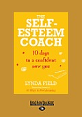 The Self-Esteem Coach: 10 Days to a Confident New You (Large Print 16pt)