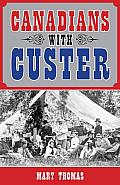 Canadians with Custer Cover