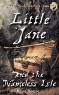 Little Jane and the Nameless Isle: A Little Jane Silver Adventure (Little Jane Silver Adventure)
