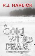 Meg Harris Mystery #7: A Cold White Fear: A Meg Harris Mystery