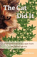 The Cat Did It: A Twisted Tale of Escape from Brutal Hoodlums
