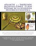 Atlantis . Tartessos . Aegyptius Codex . Clavis . Ep Tome de La ATL Ntida Hist Rico-Cient Fica