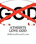 Atheists Love God