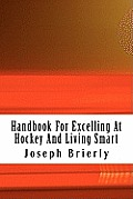 Handbook for Excelling at Hockey and Living Smart