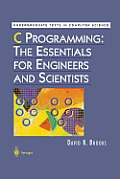 C Programming: The Essentials for Engineers and Scientists (Undergraduate Texts in Computer Science)