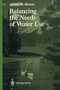 Balancing The Needs Of Water Use (Springer Series On Environmental Management) by James W. Moore