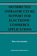 Springer International Series in Engineering and Computer Sc #756: Distributed Infrastructure Support for Electronic Commerce Applications