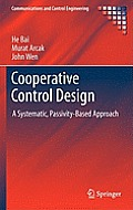Communications and Control Engineering #89: Cooperative Control Design: A Systematic, Passivity-Based Approach