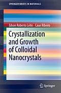 Lecture Notes in Nanoscale Science and Technology #7: Crystallization and Growth of Colloidal Nanocrystals