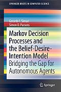 Markov Decision Processes and the Belief-Desire-Intention Model: Bridging the Gap for Autonomous Agents