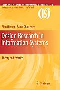 Integrated Series in Information Systems #22: Design Research in Information Systems: Theory and Practice