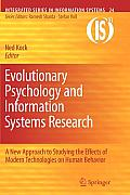 Integrated Series in Information Systems #24: Evolutionary Psychology and Information Systems Research: A New Approach to Studying the Effects of Modern Technologies on Human Behavior