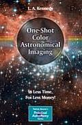 Patrick Moore's Practical Astronomy #2: One-Shot Color Astronomical Imaging: In Less Time, for Less Money!