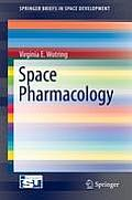 Space Pharmacology (Springerbriefs in Space Development)