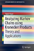 Analyzing Markov Chains Using Kronecker Products: Theory and Applications
