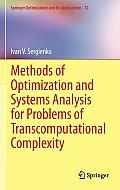 Methods of Optimization & Systems Analysis for Problems of Transcomputational Complexity