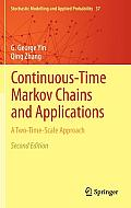 Stochastic Modelling and Applied Probability #37: Continuous-Time Markov Chains and Applications: A Two-Time-Scale Approach